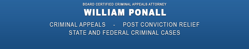 William Ponall, Criminal Appeals, Post Conviction Relief, State and Federal Criminal Cases. Central Florida